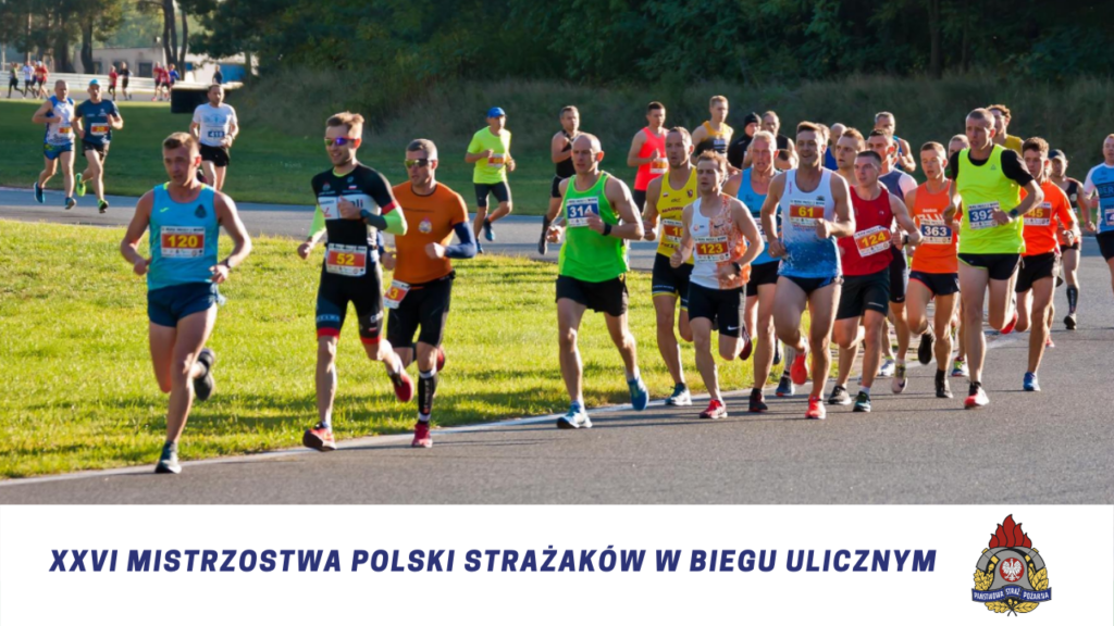XXVI Mistrzostwa Polski Strażaków w Biegu Ulicznym
